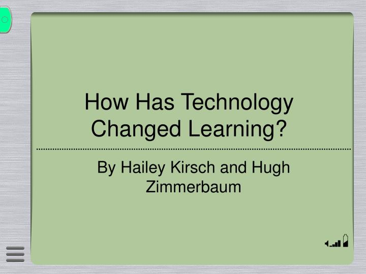 How has technology changed learning