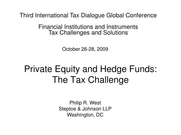 Private equity and hedge funds the tax challenge