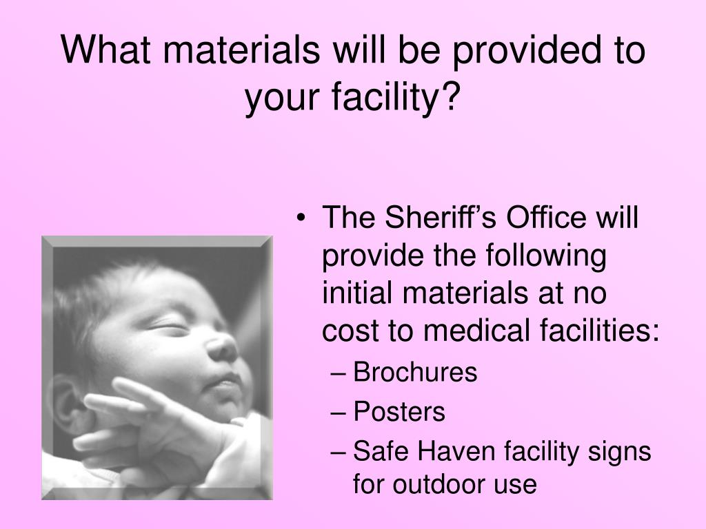 The Sheriff's Office will provide the following initial materials at no cost to medical facilities: