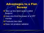 advantages to a flat screen