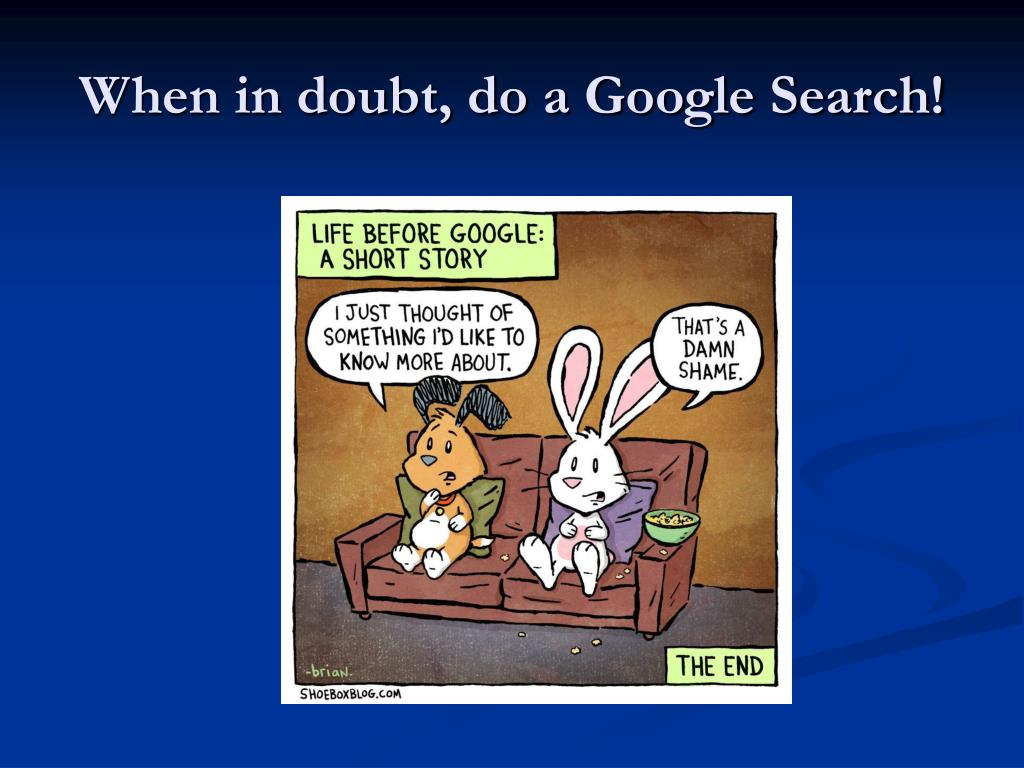 When in doubt, do a Google Search!