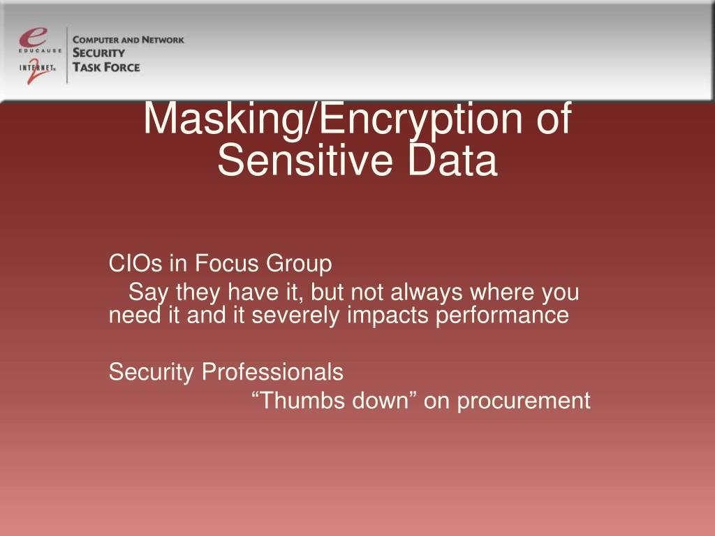 Masking/Encryption of Sensitive Data