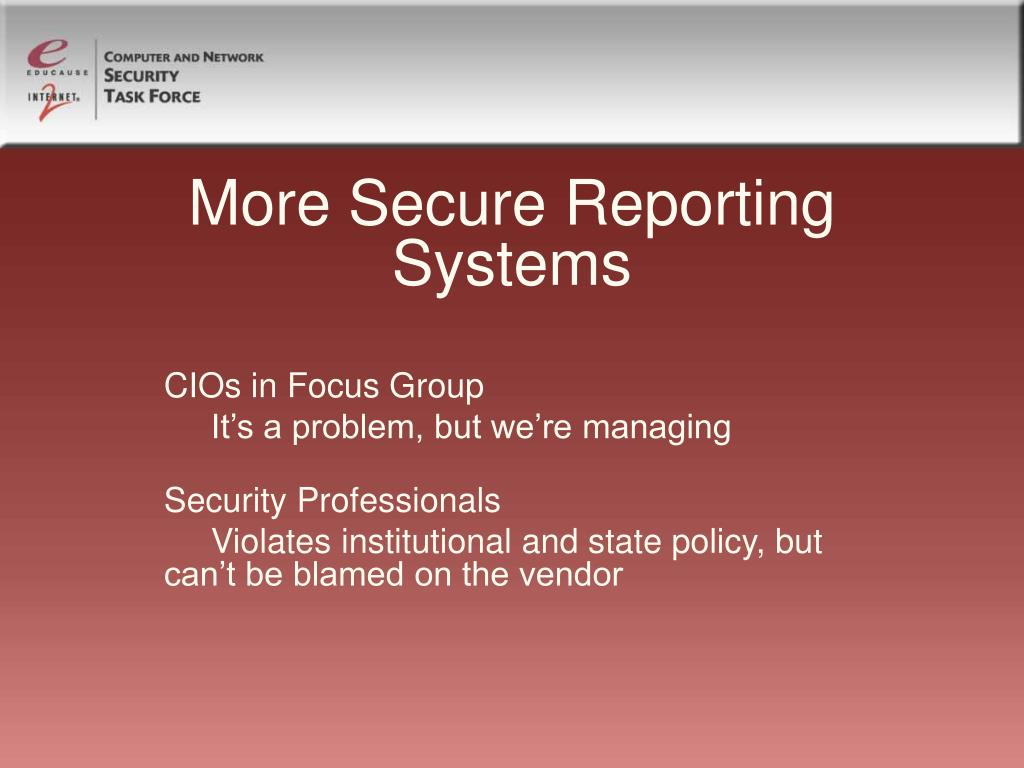 More Secure Reporting Systems