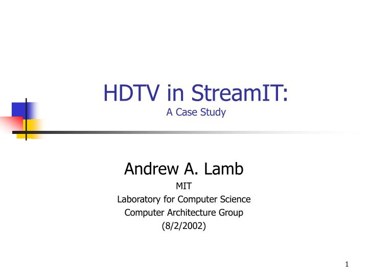 Hdtv in streamit a case study