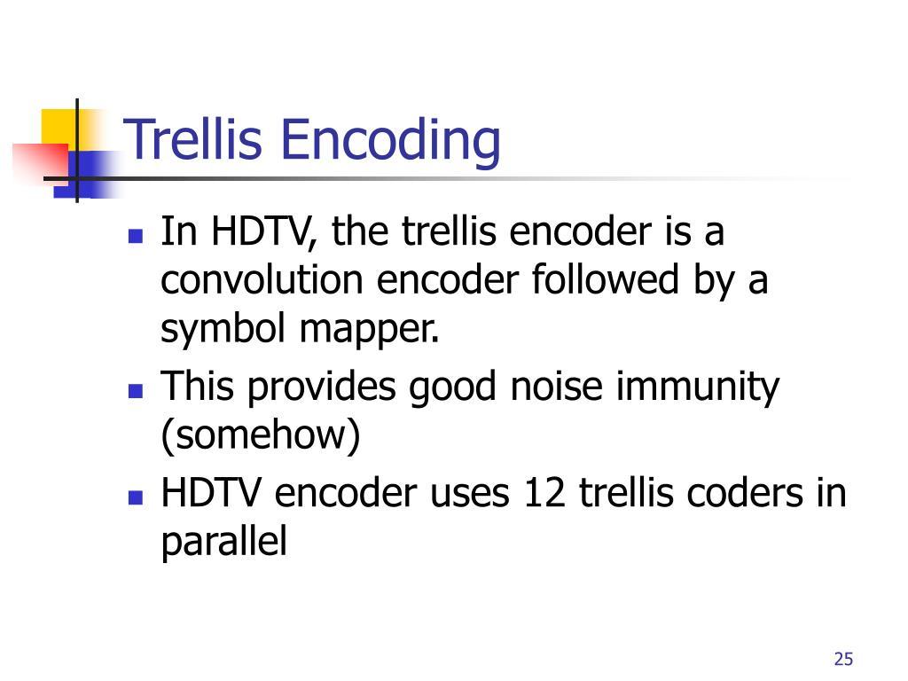 Trellis Encoding