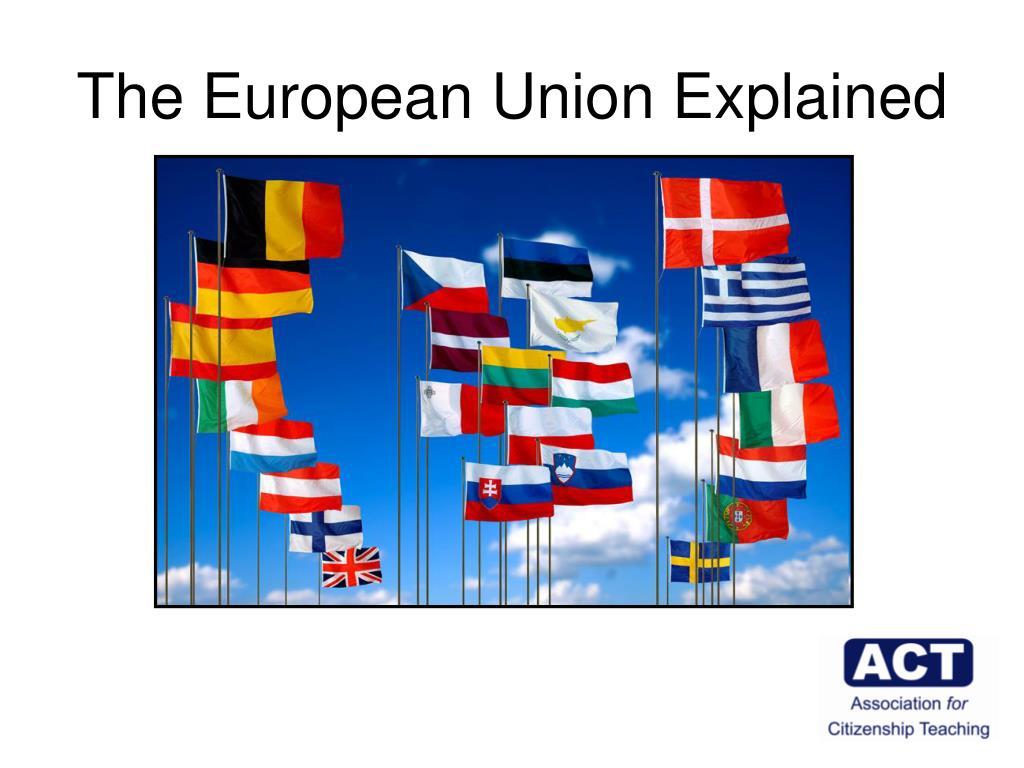 the european union explained l.