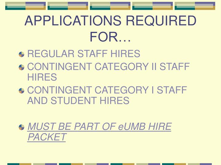 Applications required for