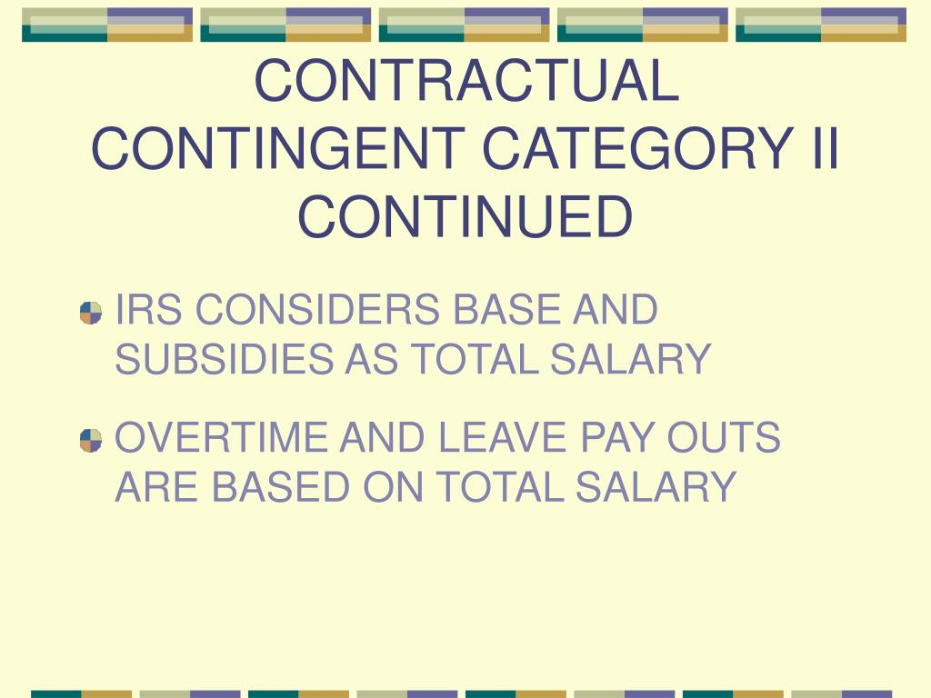 CONTRACTUAL CONTINGENT CATEGORY II CONTINUED