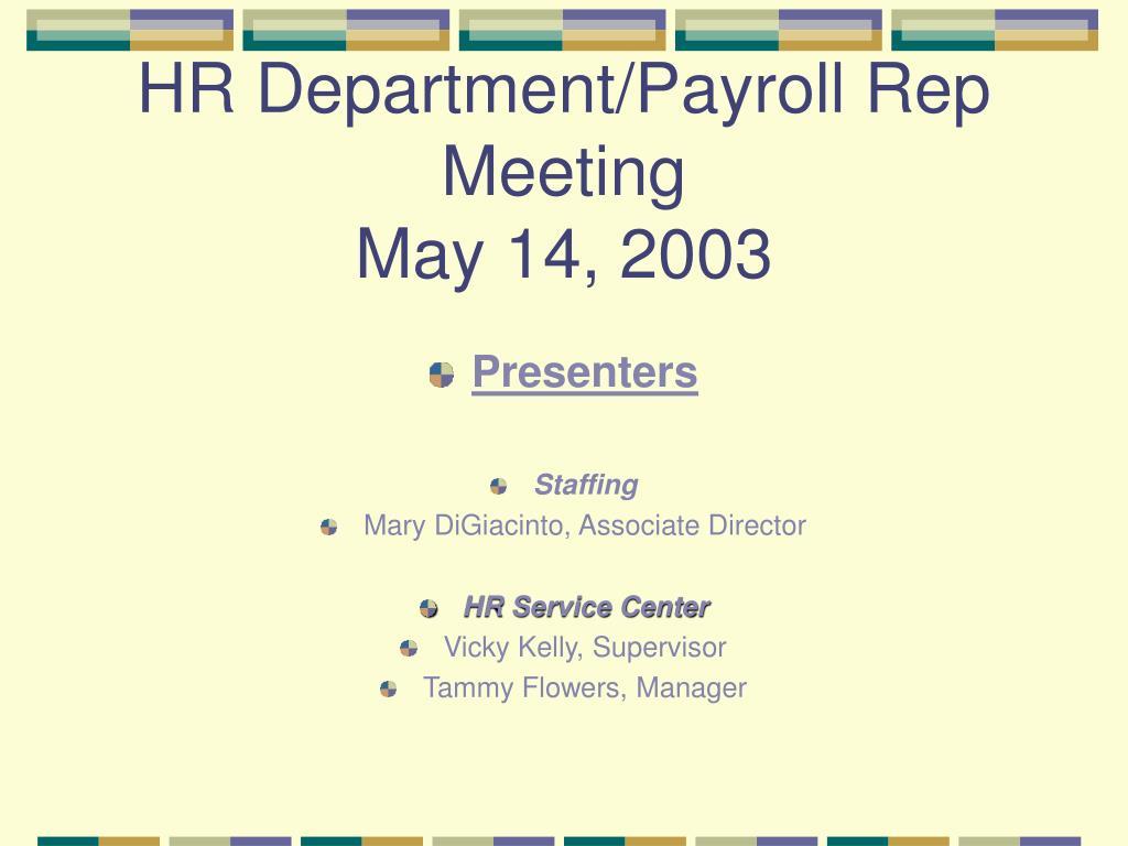 HR Department/Payroll Rep Meeting
