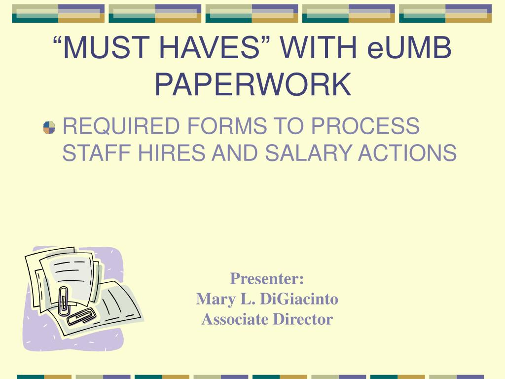 """""""MUST HAVES"""" WITH eUMB PAPERWORK"""