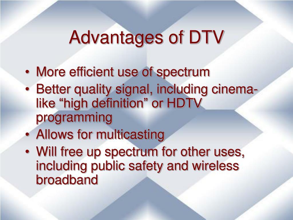 Advantages of DTV