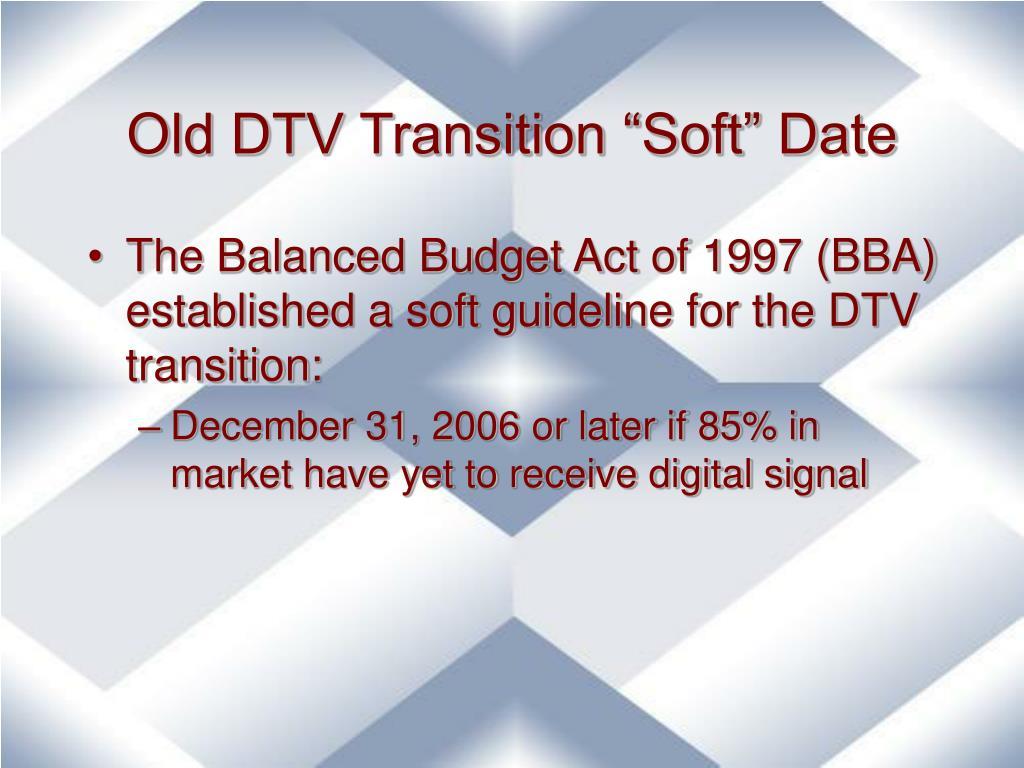"Old DTV Transition ""Soft"" Date"