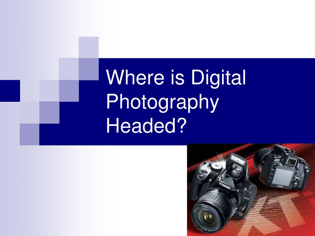 Where is Digital Photography Headed?