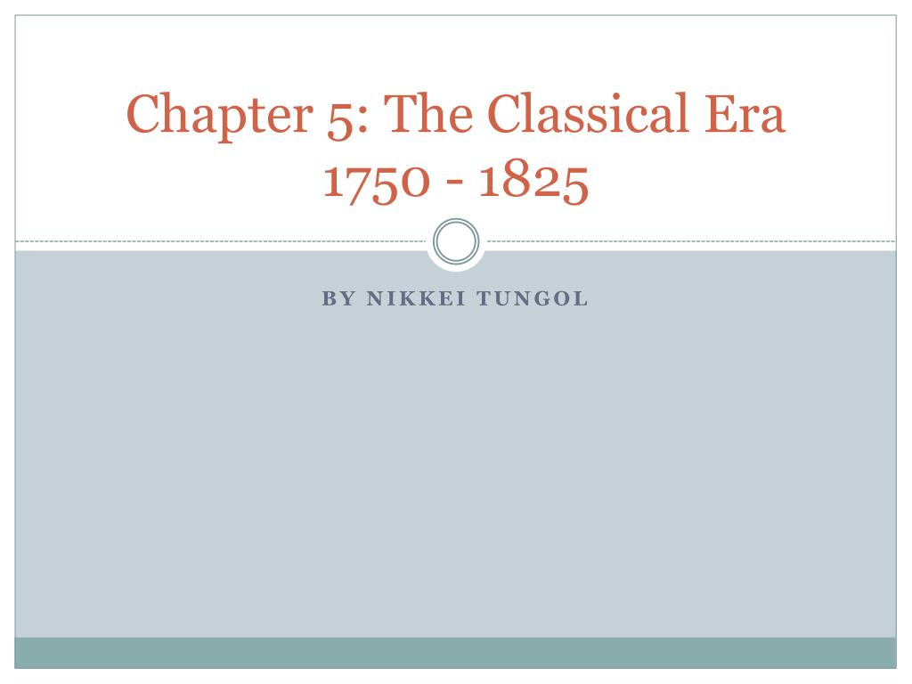 chapter 5 the classical era 1750 1825
