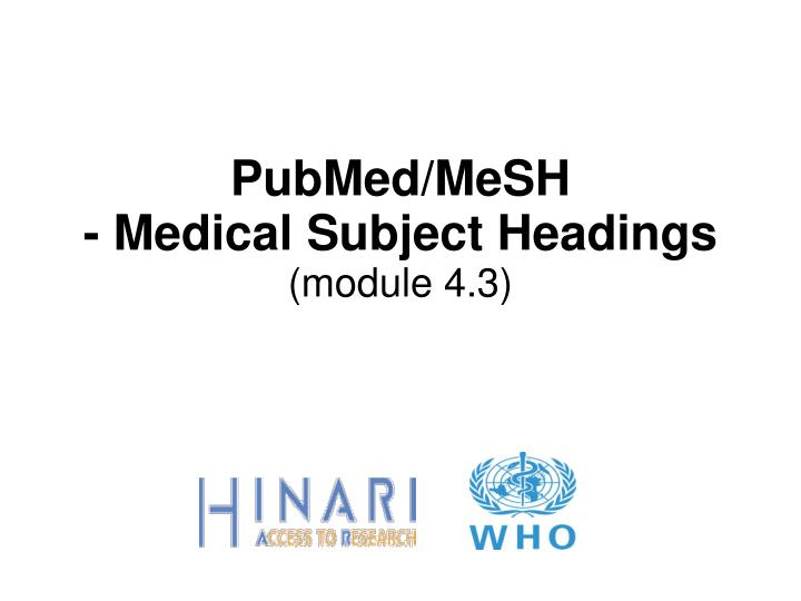 Pubmed mesh medical subject headings module 4 3