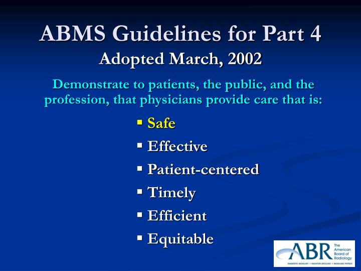 Abms guidelines for part 4 adopted march 2002