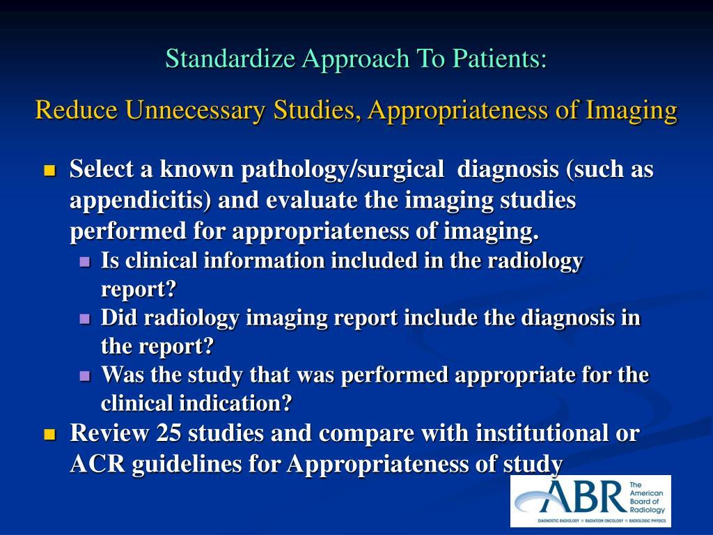 Standardize Approach To Patients: