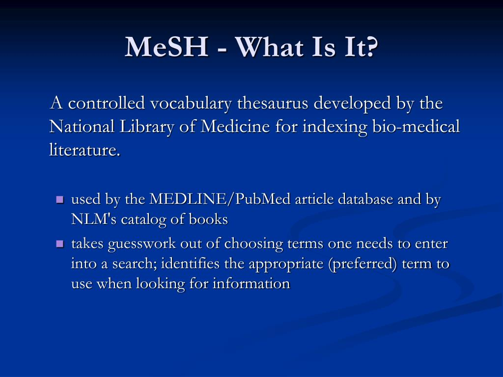 MeSH - What Is It?