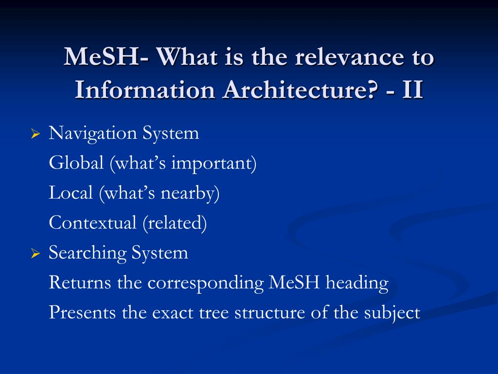 MeSH- What is the relevance to Information Architecture? - II