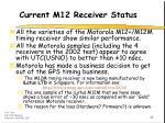 current m12 receiver status