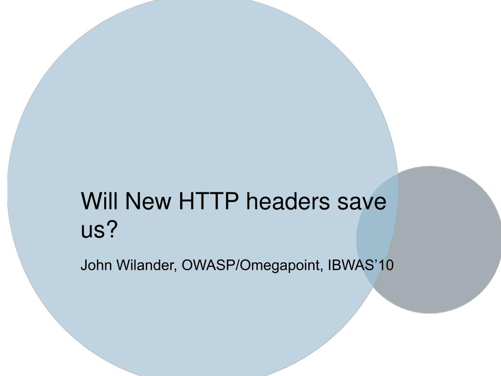 will new http headers save us john wilander owasp omegapoint ibwas 10
