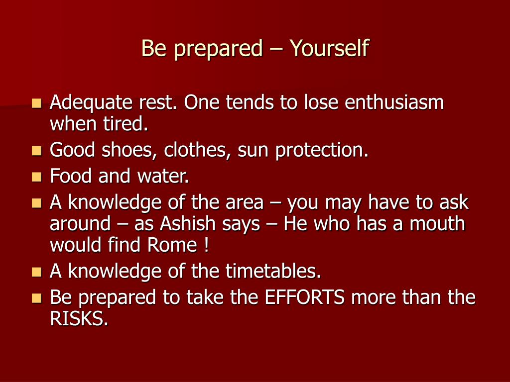 Be prepared – Yourself