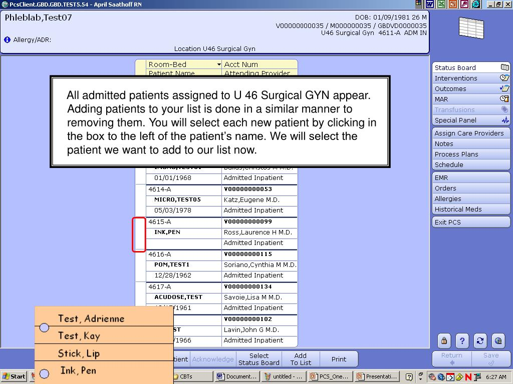All admitted patients assigned to U 46 Surgical GYN appear. Adding patients to your list is done in a similar manner to removing them. You will select each new patient by clicking in the box to the left of the patient's name. We will select the patient we want to add to our list now.