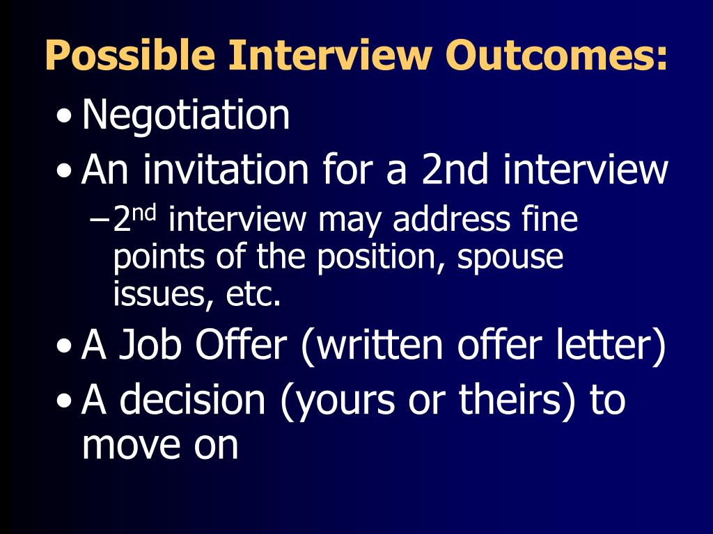 Possible Interview Outcomes: