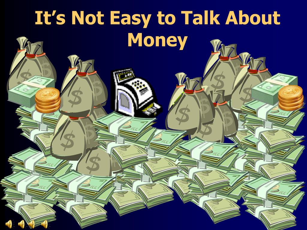 It's Not Easy to Talk About Money