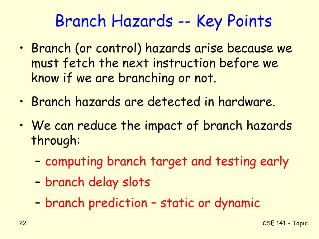 Branch Hazards -- Key Points