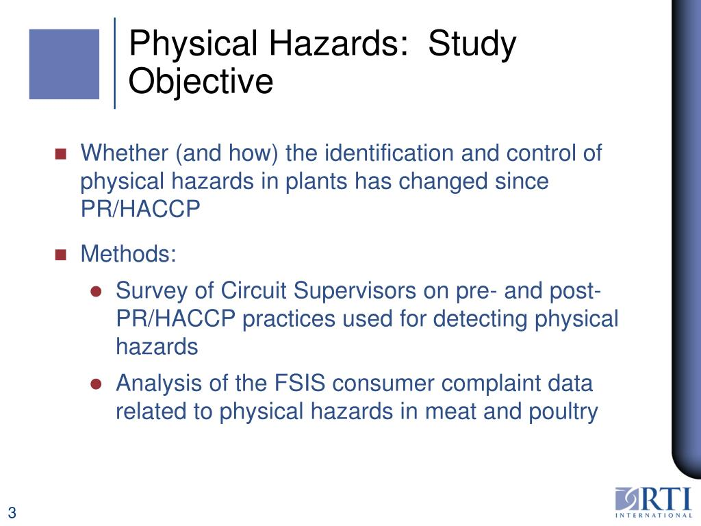 Physical Hazards:  Study Objective