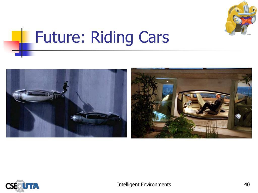 Future: Riding Cars