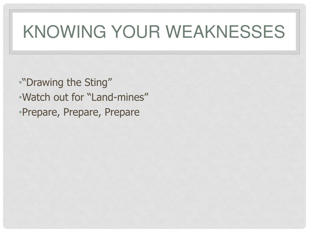 Knowing Your Weaknesses