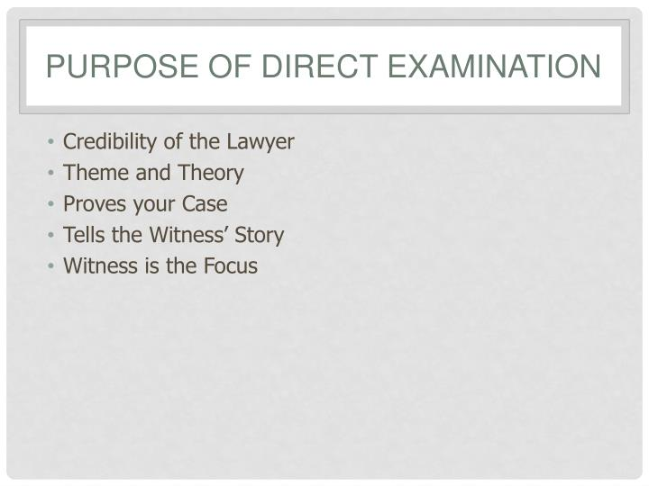 Purpose of direct examination