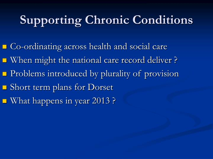 Supporting chronic conditions