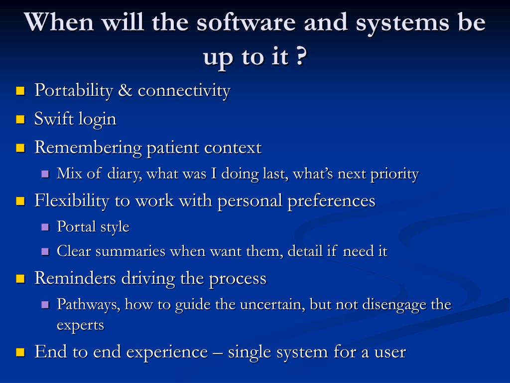 When will the software and systems be up to it ?
