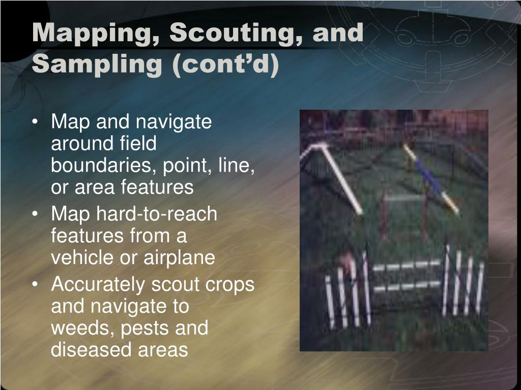 Mapping, Scouting, and Sampling (cont'd)