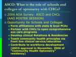 asco what is the role of schools and colleges of optometry with chcs