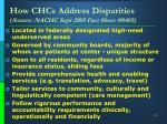 how chcs address disparities source nachc sept 2005 fact sheet 0405