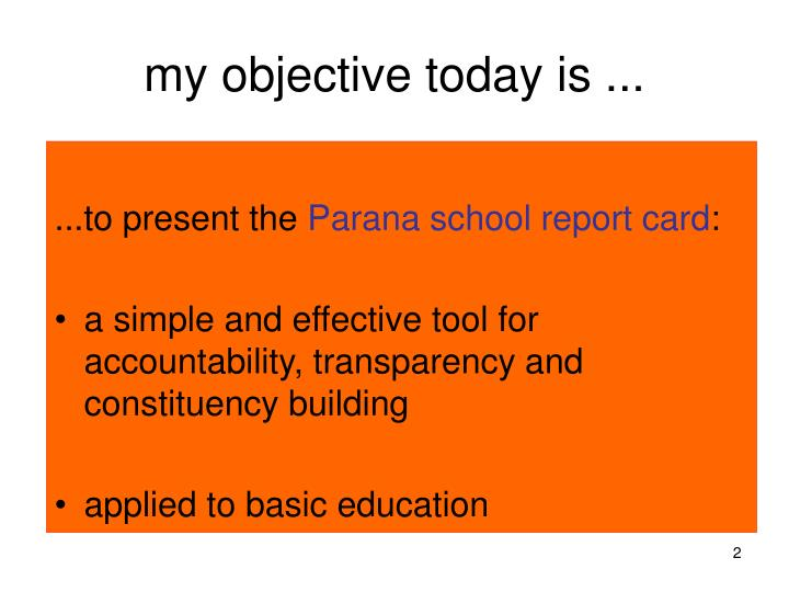 My objective today is