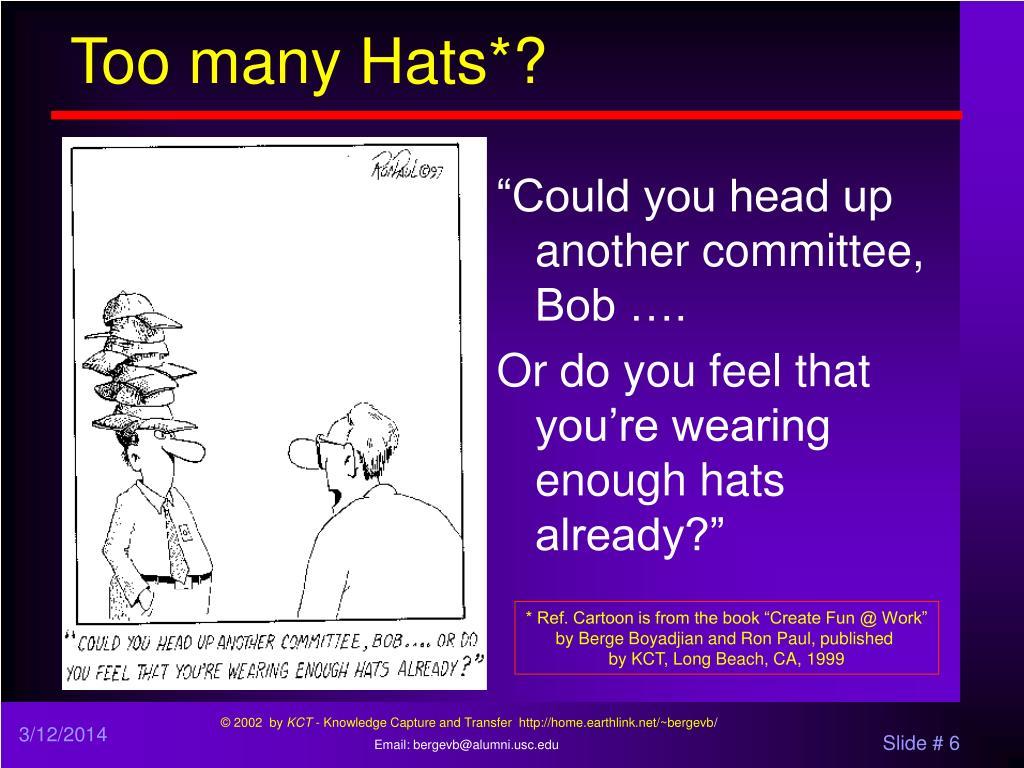 Too many Hats*?