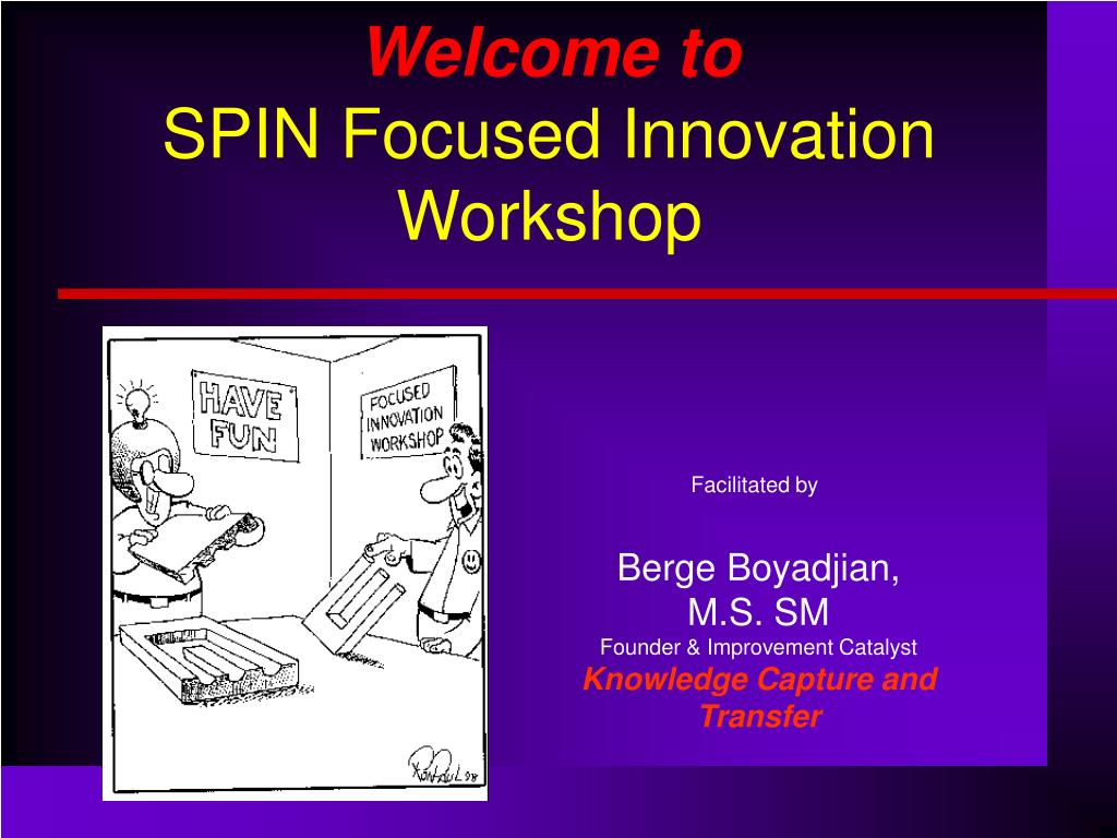 welcome to spin focused innovation workshop l.
