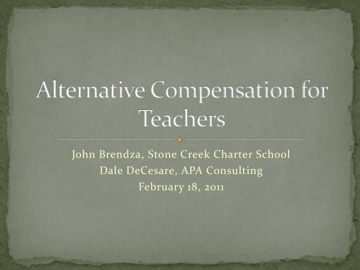 Alternative compensation for teachers