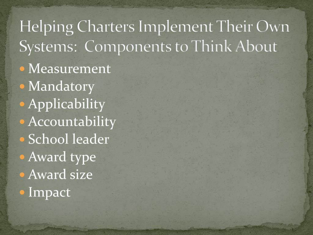 Helping Charters Implement Their Own Systems:  Components to Think About