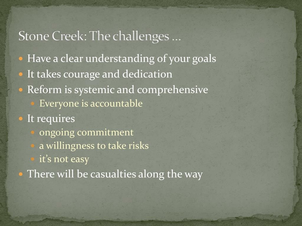 Stone Creek: The challenges …