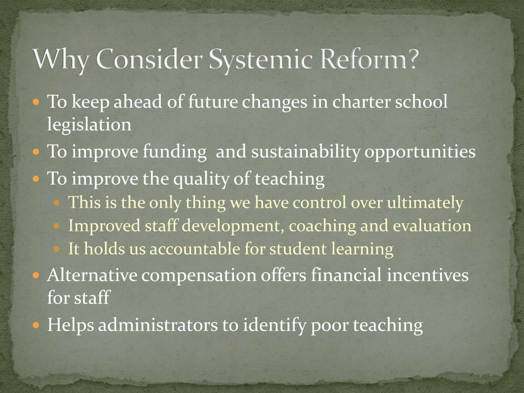 Why Consider Systemic Reform?
