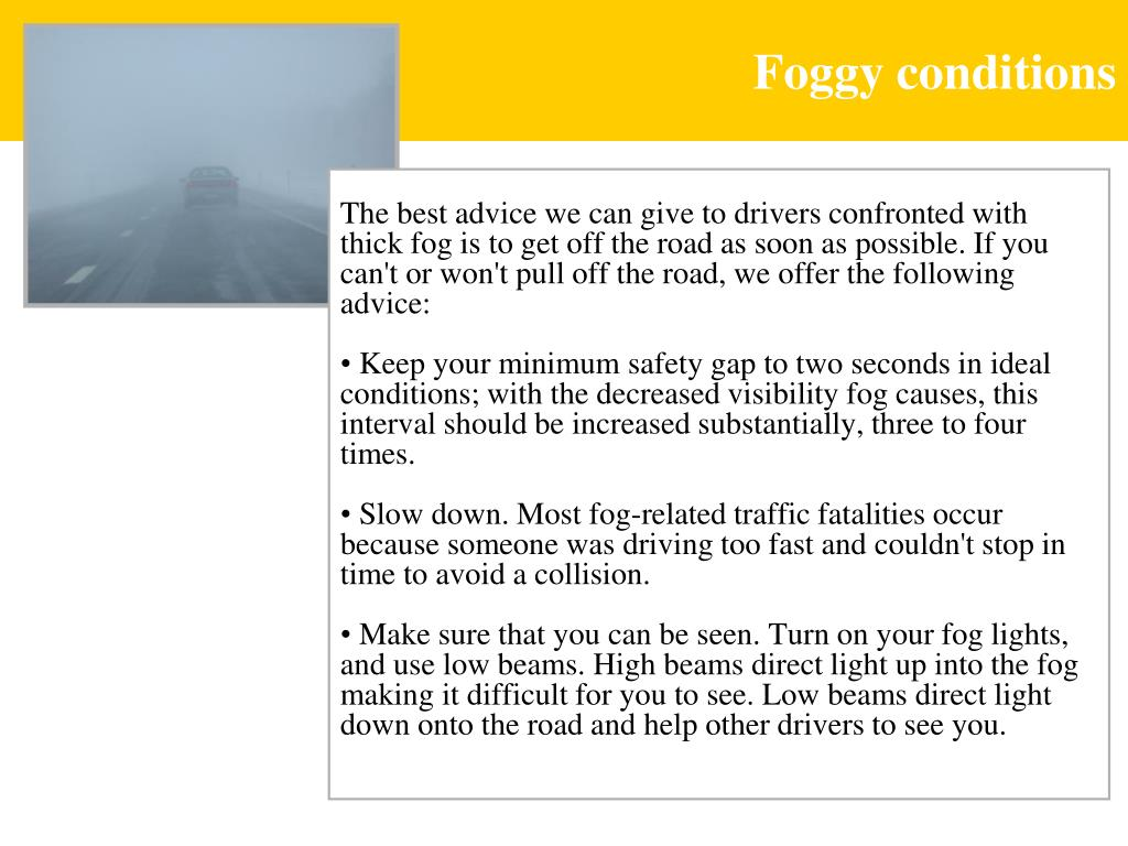 Foggy conditions