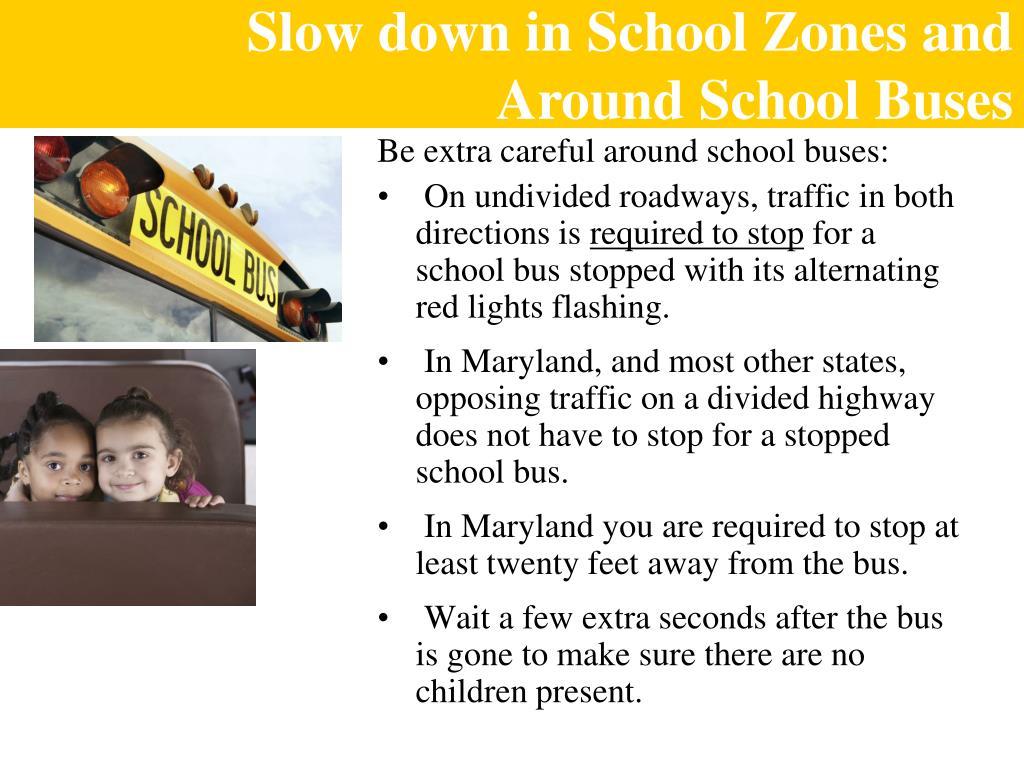 Slow down in School Zones and