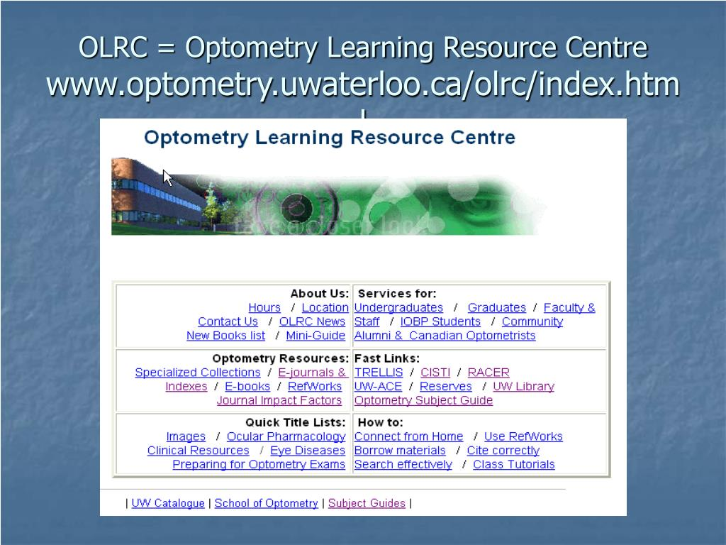 OLRC = Optometry Learning Resource Centre