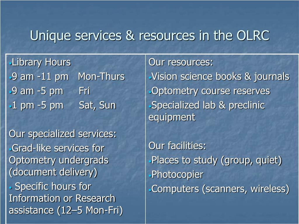 Unique services & resources in the OLRC